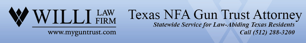 Experienced Texas NFA Gun Trust Attorney - Dealer Recommended
